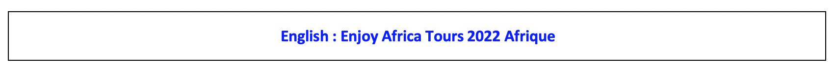 Enjoy Africa Tours English 2022