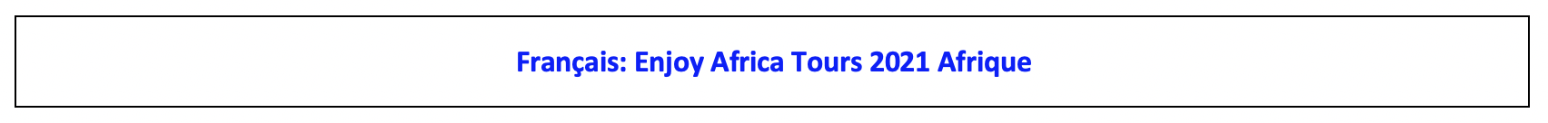 Enjoy Africa Tours French 2021