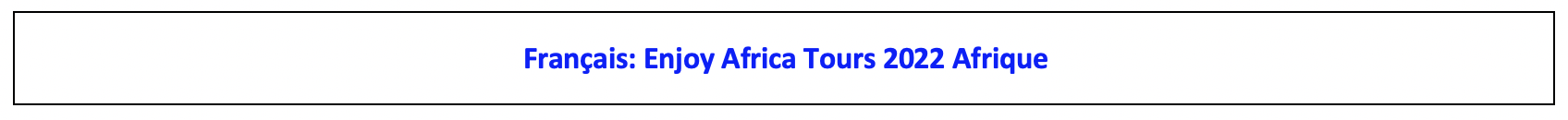 Enjoy Africa Tours French 2022